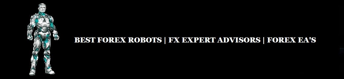 Best Forex Robots | FX Expert Advisors | Forex EA's